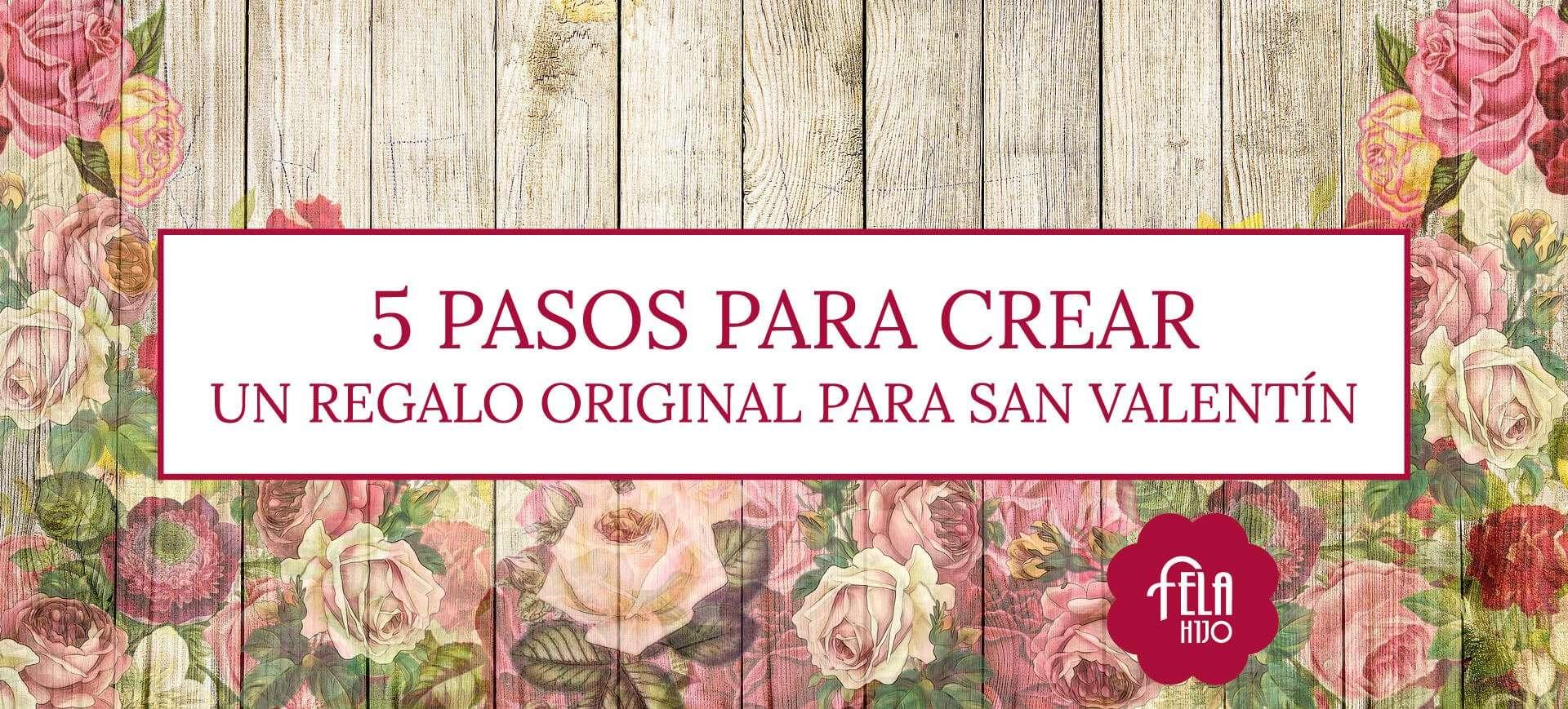 5 pasos para crear un regalo original para san valent n - Regalo original san valentin ...