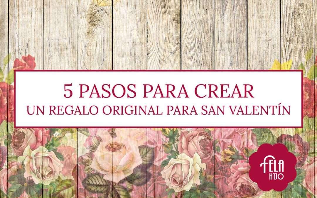 5 pasos para crear un regalo original para San Valentín