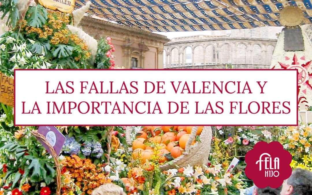 Las Fallas de Valencia y la importancia de las Flores