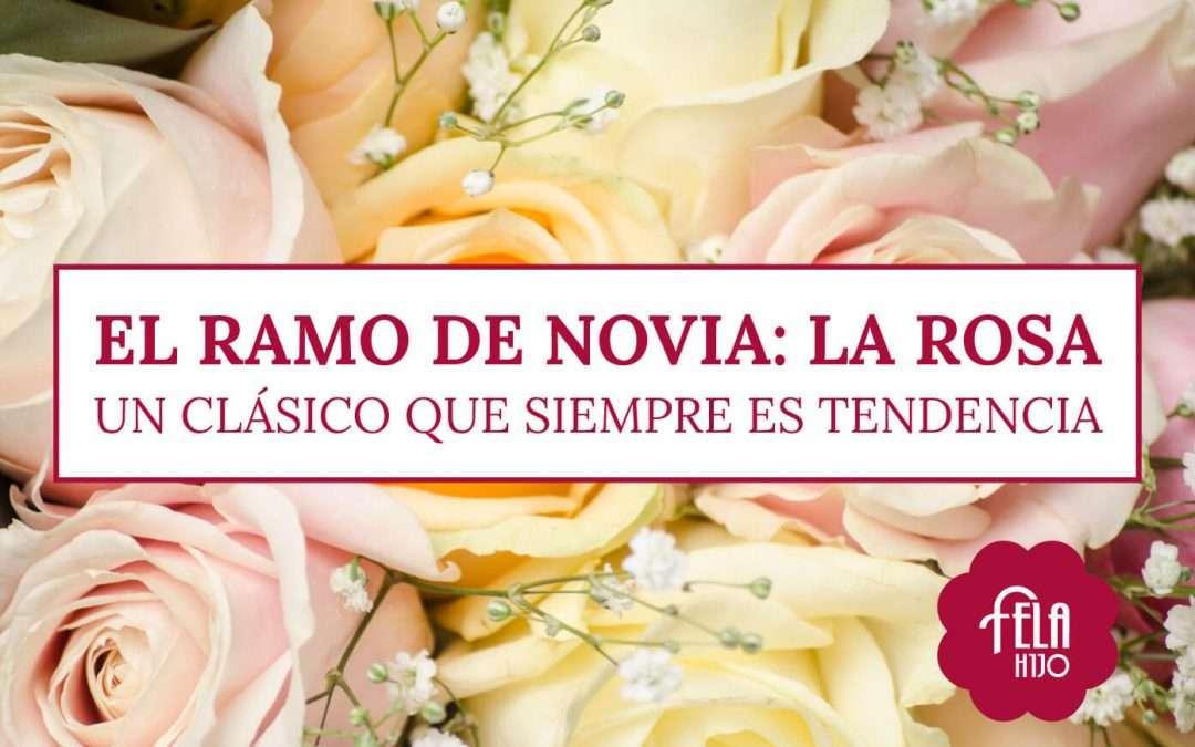 El ramo de novia: la rosa, un clásico que siempre es tendencia