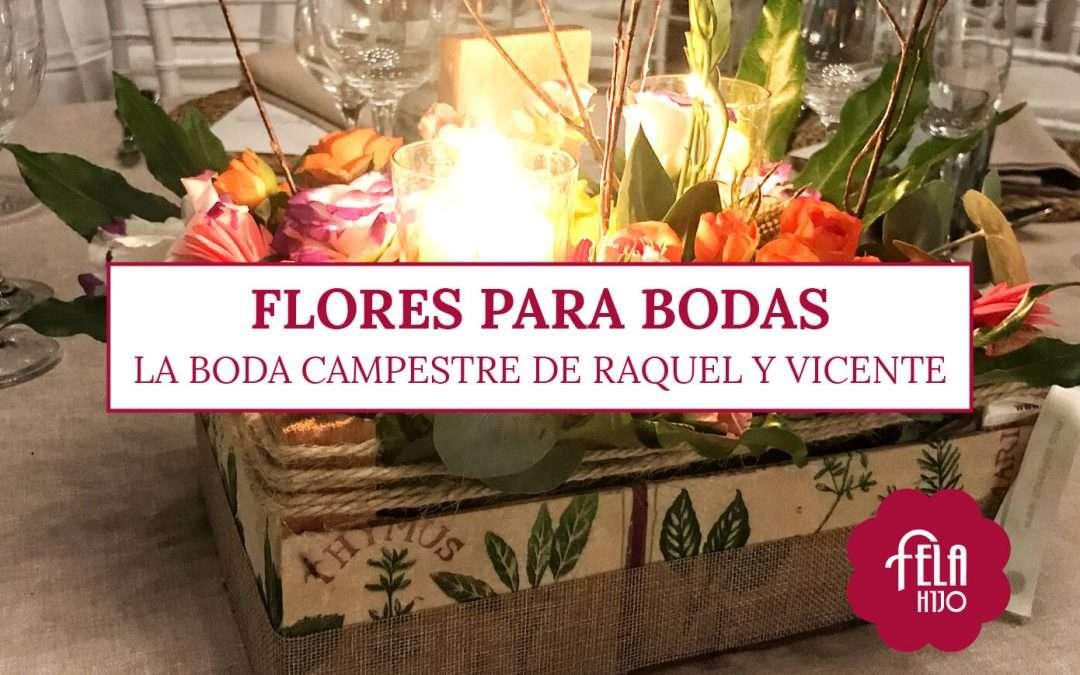 Flores para bodas: la boda campestre de Raquel y Vicente